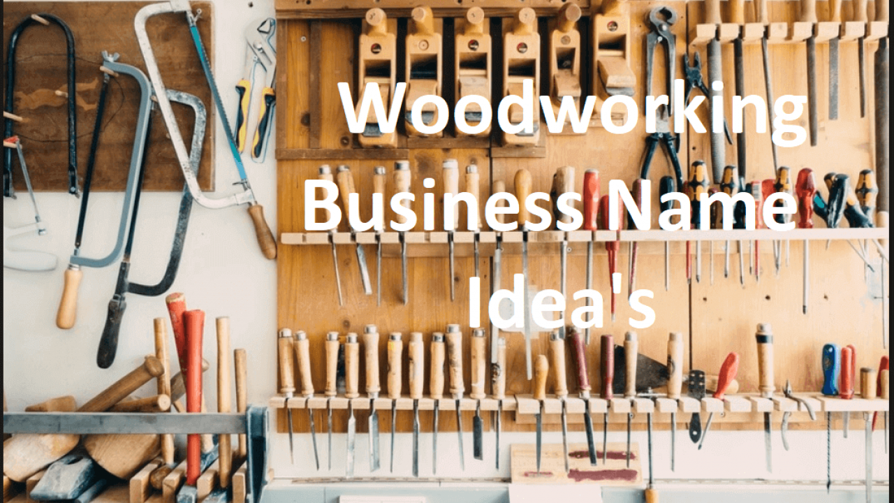 woodworking business names ideas - give a good name