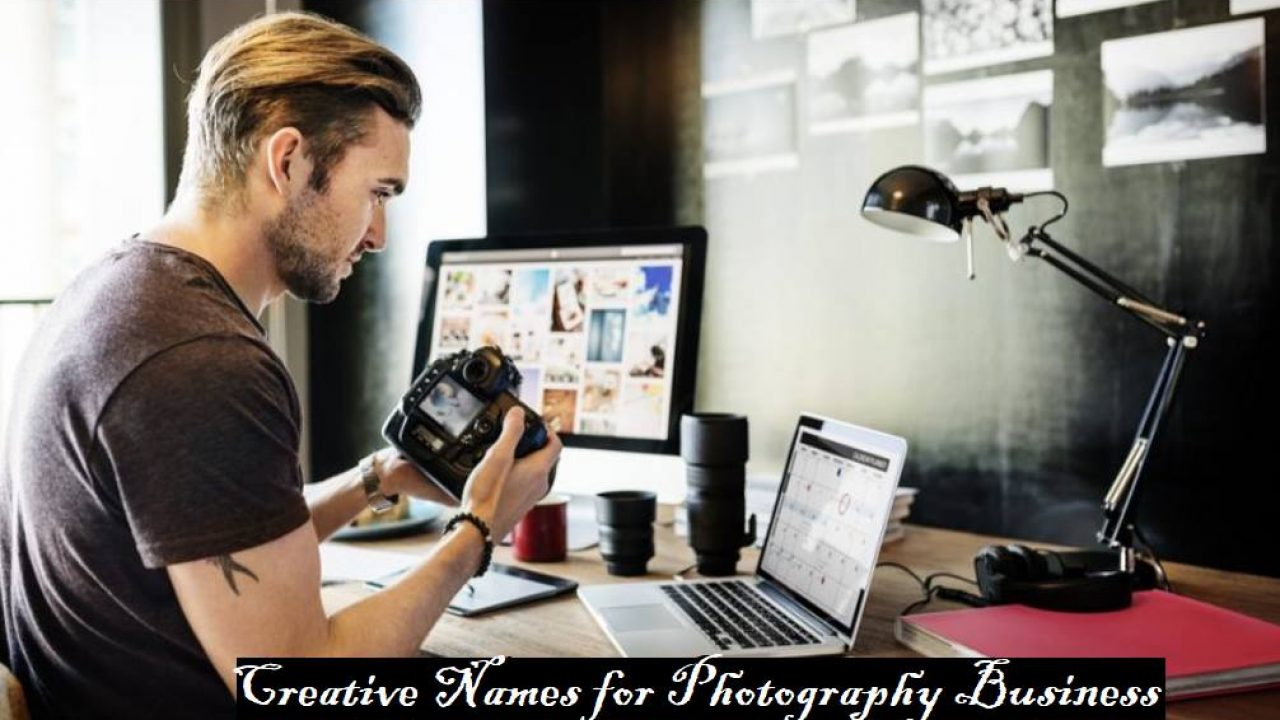 80 Creative Names to Kick-start your Photography Business - Give a