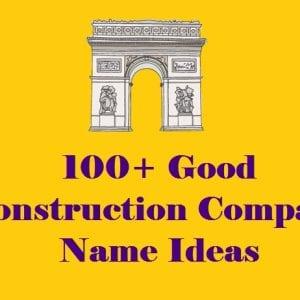 80+ Catchy Construction Company Names Ideas