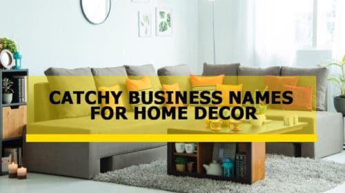 Catchy Business Names For Home Decor